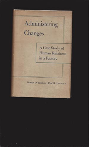 Administering Changes: A Case Study of Human Relations in a Factory