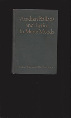 Acadian Ballads And Lyrics In Many Moods (Signed)