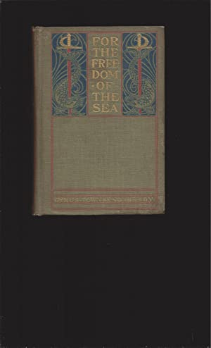 For The Freedom Of The Sea: A Romance of the War of 1812