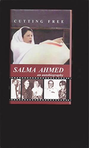 Cutting Free: Salma Ahmed, An Autobiography (Signed)