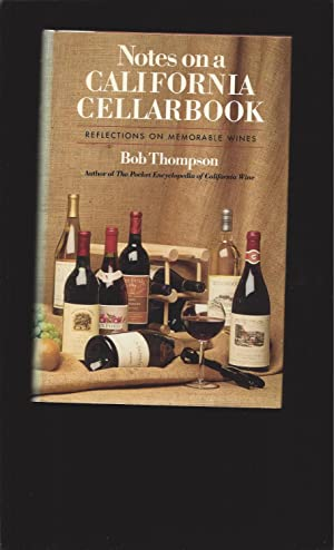Notes on a California Cellarbook: Reflections on Memorable Wines (Signed)