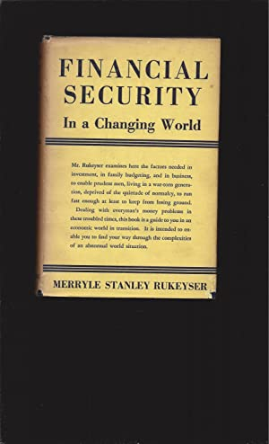 Financial Security: In a Changing World (Signed by Merryle Stanley Rukeyser)