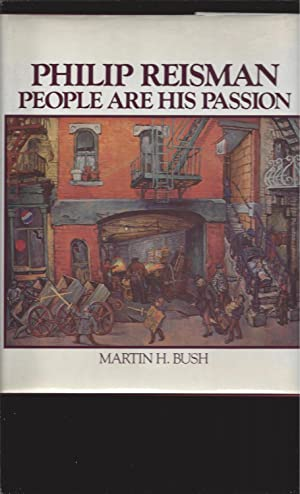 Philip Reisman: People Are His Passion (Signed By Philip Reisman) & Philip Reisman: A Life Rememb...