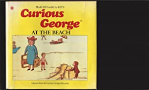 Margret and H. A. Rey's Curious George At The Beach