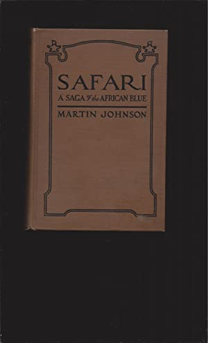Safari: A Saga of the African Blue (With 66 Illustrations)