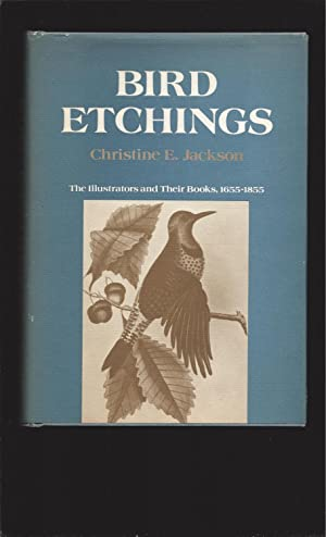 Bird Etchings: The Illustrators and Their Books, 1655-1855 (First Edition, 1985)