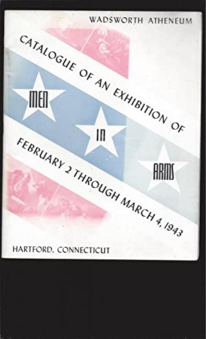 Wadsworth Atheneum: Catalogue Of An Exhibition Of Men In Arms, February 2 Through March 4, 1943, ...