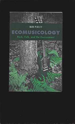 Ecomusicology: Rock, Folk, and the Environment (Signed)