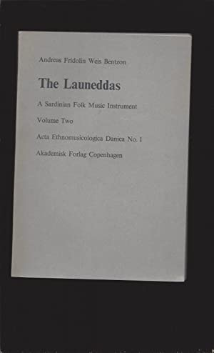The Launeddas: A Sardinian Folk Music instrument (Volume Two) Acta Ethnomusicologica Danica No. 1
