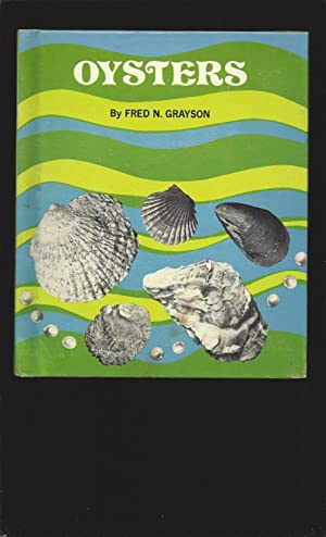 Two books: Oysters by Fred N. Grayson & The Changeable World of the Oyster by Joseph J. Cook