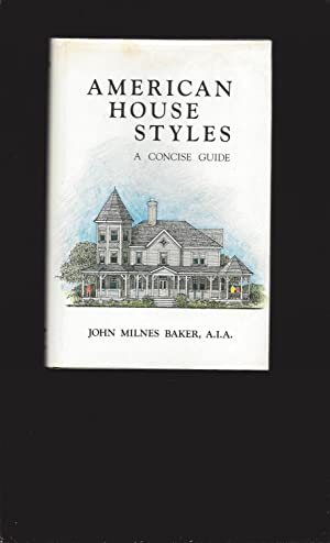American House Styles: A Concise Guide (First: John Milnes Baker