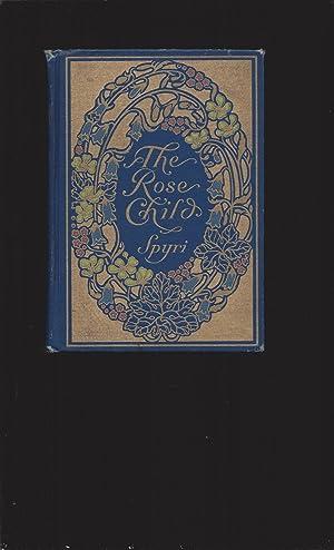 The Rose Child: Johanna Spyri, Translated