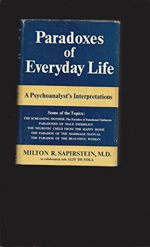Paradoxes of Everyday Life: A Psychoanalyst's Interpretations