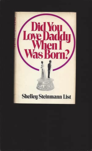 Did You Love Daddy When I Was Born? (Signed)