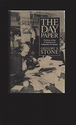 The Day Paper : The Story Of One of America's Last Independent Newspapers (Signed)
