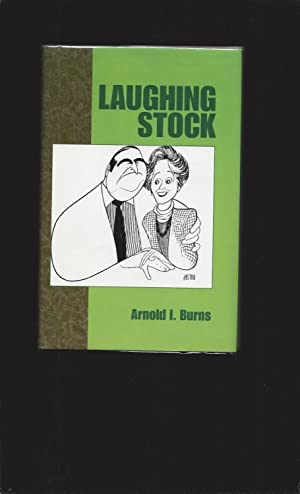 Laughing Stock (Only Signed): Arnold I. Burns