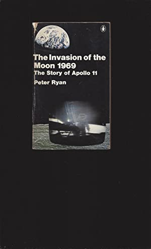 The Invasion of the Moon 1969: The Story of Apollo 11 (Only Signed)