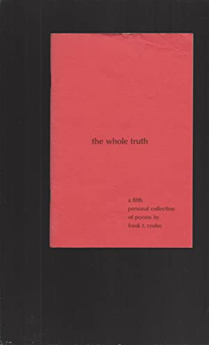 the whole truth: a fifth personal collection of poems (Signed)