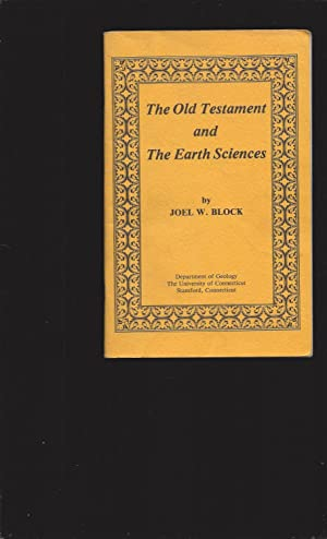 The Old Testament and The Earth Sciences (One-of a-Kind)