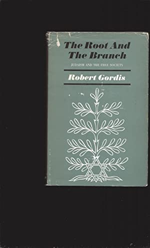 The Root And The Branch: Judaism And The Free Society (Signed)