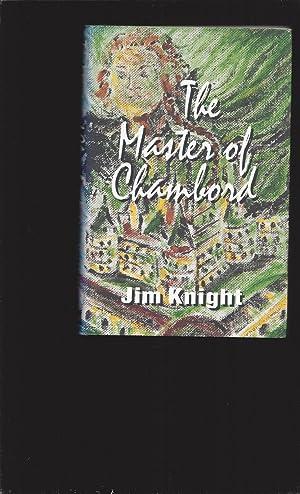 The Master of Chambord: Jim Knight