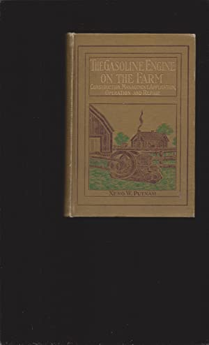 The Gasoline Engine On the Farm (1913 First Edition)