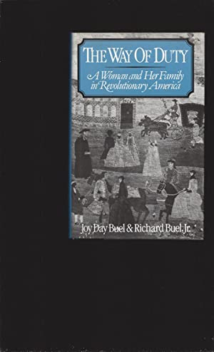 The Way of Duty: A Woman And Her Family In Revolutionary America (Signed)