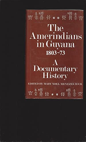 The Amerindians in Guyana 1803-73: A Documentary History (Signed)