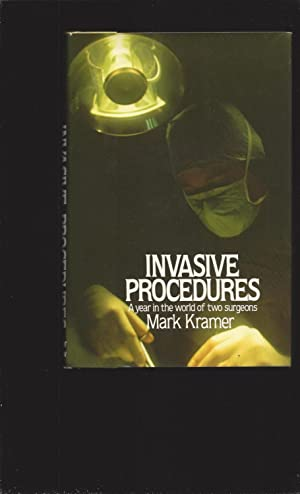 Invasive Procedures: A year in the world of two surgeons (Signed)