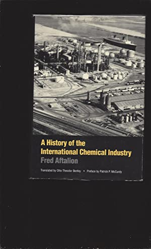 A History of the International Chemical Industry (Signed)