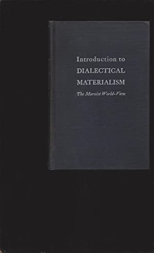 Introduction to Dialectical Materialism: The Marxist World-View