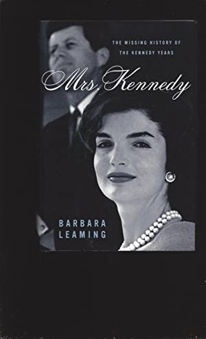 Mrs. Kennedy: The Missing History of the Kennedy Years (Signed)