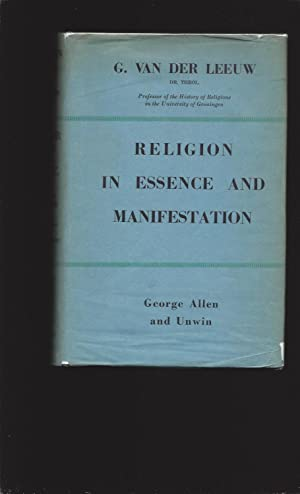 Religion In Essence & Manifestation: A Study in Phenomenology