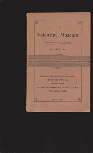 The Valentine Museum, eleventh and clay s all college Gratian treets, Richmond, VA: Opening Addre...