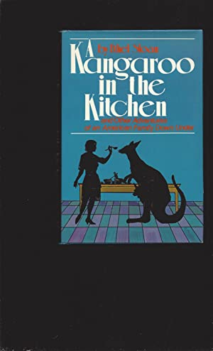 A Kangaroo in the Kitchen: and Other Adventures of an American Family Down Under (Signed)