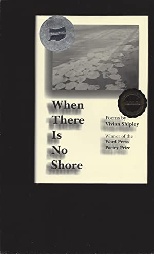 When the There Is No Shore (Signed)