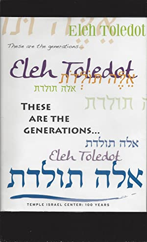Eleh Toledot: These Are The Generations. Temple Israel Center: 100 Years