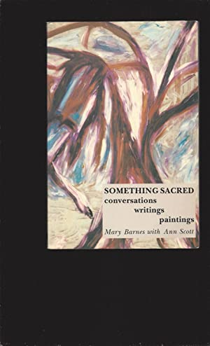 Something Sacred: Conversations, Writings, Paintings (Only Signed Copy)