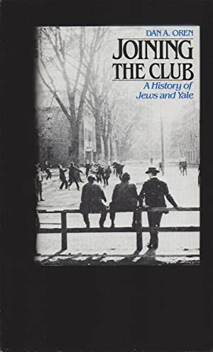 Joining The Club: A History of Jews and Yale (Signed)