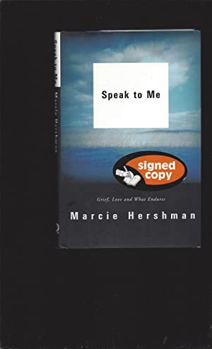 Speak to Me: Grief, Love and What Endures (Only Signed)