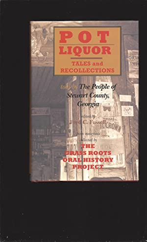 Pot Liquor: Tales and Recollections: told by The People of Stewart County, Georgia