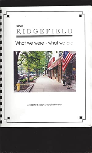 about Ridgefield: What we were-what we are