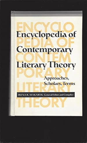 Encyclopedia of Contemporary Literary Theory: Approaches, Scholars, Terms