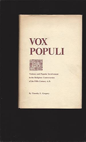 Vox Populi: Violence and Popular Involvement in the Religious Controversies of the Fifth Century ...