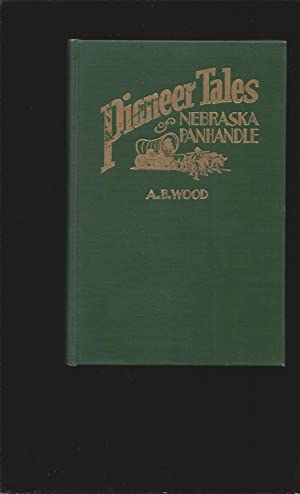 Pioneer Tales of the North Platte Valley and Nebraska Panhandle (Signed)
