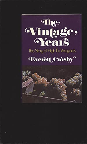 The Vintage Years: The Story of High Tor Vineyards (Signed)