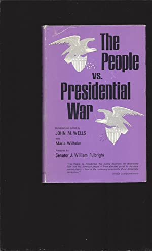 The People vs. Presidential War (Signed by former Speaker of the Connecticut House Of Representat...