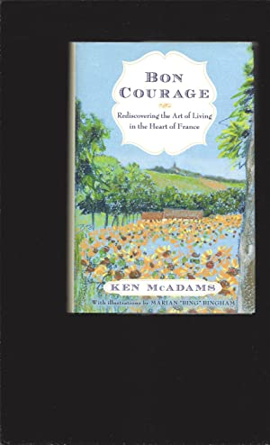 Bon Courage: Rediscovering the Art of Living in the Heart of France (Signed)