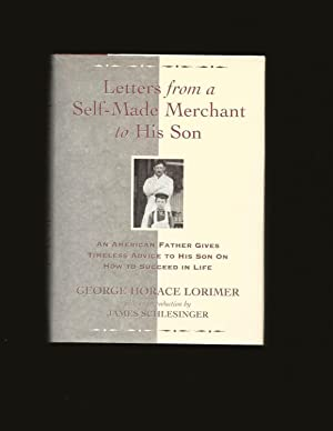 Letters from a Self-Made Merchant to His Son (Signed)