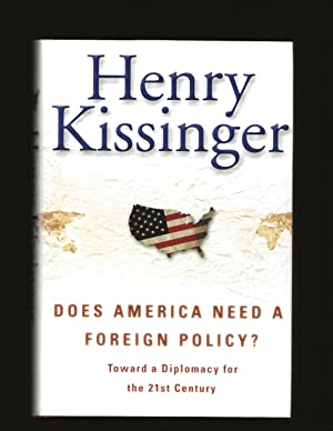 Does America Need a Foreign Policy?: Toward a Diplomacy for the 21st Century (Signed)